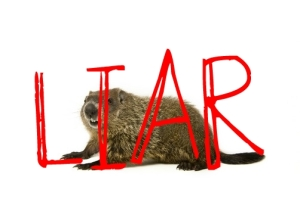 Groundhogs are Liars