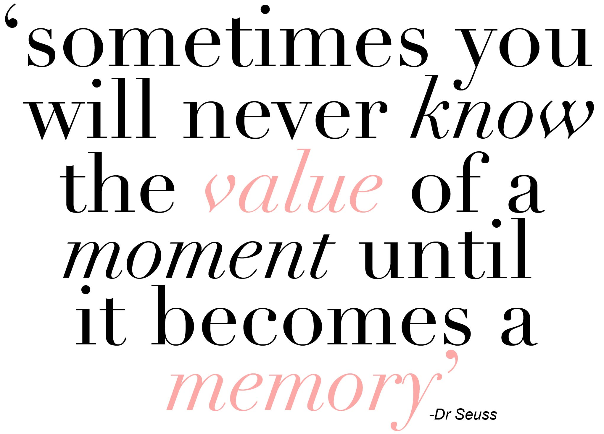 Moment Memory The Fabulous Times Positive Quote